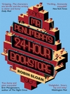 Mr Penumbra&#39;s 24-hour Bookstore (eBook)